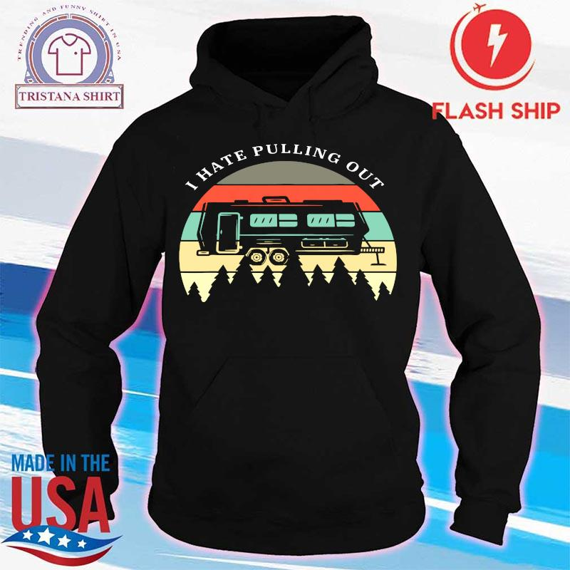 I Have Pulling Out Vintage Shirt hoodie