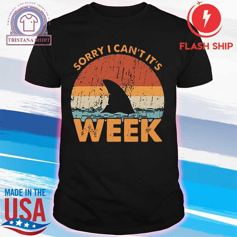 Sorry Can't It's Week Shark Vintage Shirt